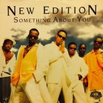 "Song of the Day -New Edition- ""Something About You"""