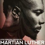 New Music: Martian Luther: Extraterrestrial Brother Vol. 1