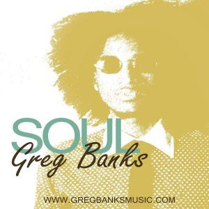 "New Music = Greg Banks – ""Soul"""