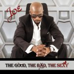 Album Review: Joe: The Good, The Bad, The Sexy