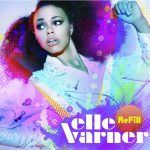 "Elle Varner - ""Refill"" Mini-Review"