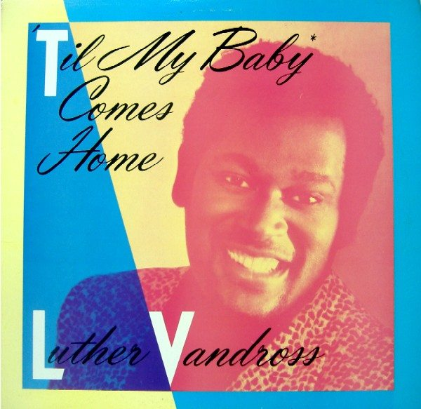 Luther Vandross Til My Baby Comes Home