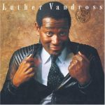 "Song of the Day: Luther Vandross: ""Never Too Much"""