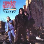 "Naughty By Nature: ""O.P.P."""