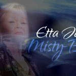 "Song of the Day: Etta James ""Misty Blue"""