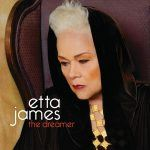 "Etta James ""The Dreamer"""