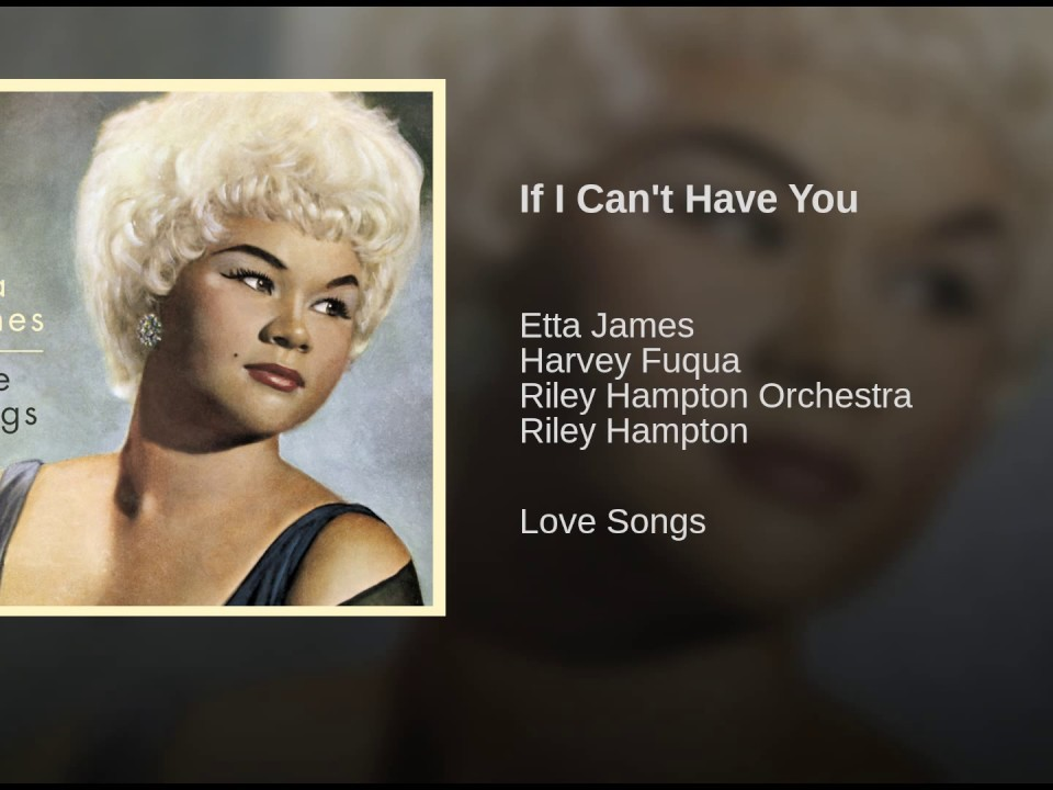 etta-james-if-i-cant-have-you