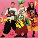 "TLC: ""Baby-Baby-Baby"""
