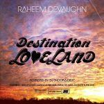 "Raheem Devaughn Takes Us to ""Loveland"" with ""Be the One"""