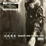 "Case feat. Foxy Brown & Mary J. Blige: ""Touch Me, Tease Me"""