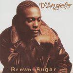 Me And Those Dreamin' Eyes Of Mine-D'Angelo