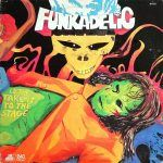 "Song of the Day: Funkadelic ""Let's Take It to The Stage"""