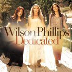 Wilson Phillips Announce New Album Dedicated  Out April 3 via Sony Masterworks