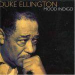 "Song of the Day: Duke Ellington ""Mood Indigo"""