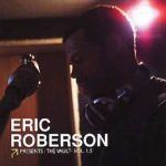 "Song of the Day: Eric Roberson ""I Have A Song"""
