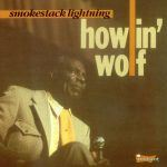 "Song of the Day: Howlin' Wolf ""Smokestack Lightning"""