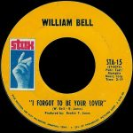 "Song of the Day: Stax: William Bell: ""I Forgot To Be Your Lover"""