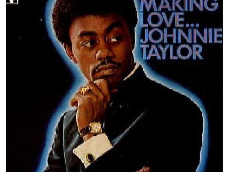 johnnie-taylor-whos-making-love
