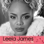 "New ""Leela James"" Video – ""Something's Got a Hold on Me"""