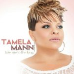 "New Music: Tamela Mann: ""Take Me To The King"""