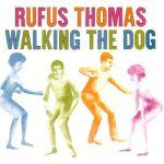 """Song of the Day: Rufus Thomas – """"Walking the Dog"""""""