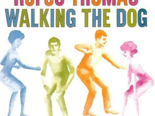 rufus-thomas-walking-the-dog