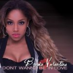 "Brooke Valentine ""Don't Wanna Be In Love"""