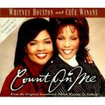"Song of the Day: Whitney Houston: ""Count On Me"" w/CeCe Winans & ""When You Believe"" w/Mariah Carey"