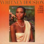 "Song of the Day: Whitney Houston: ""You Give Good Love"""