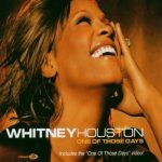 "Songs of the Day- Whitney Houston ""One of Those Days"" and ""For the Love of You"""