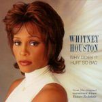 "Song of the Day: Whitney Houston: ""Why Does It Hurt So Bad"""