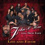 New Music: John P. Kee and New Life: Life and Favor
