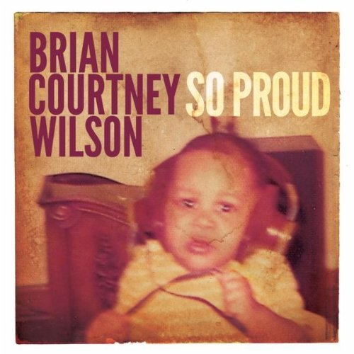 Brian Courtney Wilson So Proud