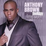 "Anthony Brown Talks Writing the #1 Hit ""It Ain't Over"", Dream Production Collaborations, and ""Group Therapy"""