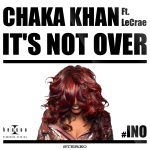 "New Music: Chaka Khan feat. LeCrae – ""It's Not Over"""