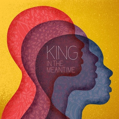 king-in-the-meantime