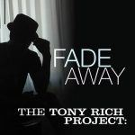 "New Music: The Tony Rich Project – ""Fade Away"""