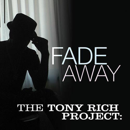 tonyrich-project-fade-away