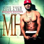 "New Music: Marques Houston ""Give Your Love A Try"" Feat. Problem"