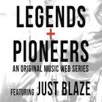 Legends+Pioneers | Just Blaze [Ep 1]