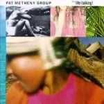 #GetGrown: Pat Metheny Group – (It's Just) Talk