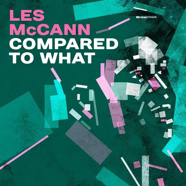Les McCann Compared To What
