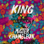"New Music: KING - ""Mister Chameleon"""
