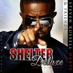 "New Music: Steven Russell Harts: ""Shelter"" Deluxe (Remix) feat. Al B. Sure!, Keith Washington, Joe Little, Howard Hewett and Elliott Yamin"