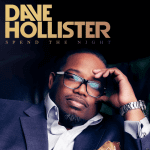 "Dave Hollister –  ""Spend The Night"" (Let's Start Listening to Music Again) Editorial"