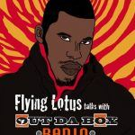 Interviews: Out Da Box Radio Talks to Flying Lotus