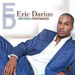 "New Music: Eric Darius – ""Retro Forward"""
