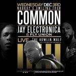 Live Shows: Jay Electronica Performs with Common: December 3: Howlin' Wolf New Orleans