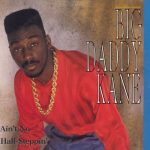 "#Classic Hip Hop: Big Daddy Kane: ""Ain't No Half Steppin"""