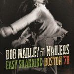 New Music: Bob Marley & The Wailers: Easy Skanking In Boston '78